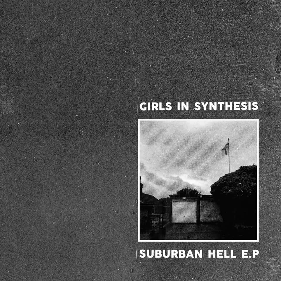 Girls In Synthesis - Suburban Hell 7""