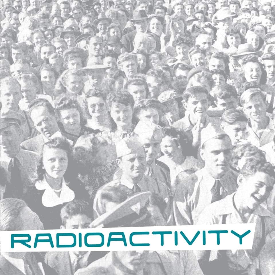 """Radioactivity - Why 7"""""""