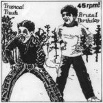 Tropical Trash & Brutal Birthday - Split 7""