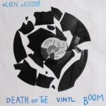 Alien Nosejob - Death Of The Vinyl Boom
