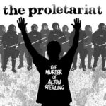 The Proletariat - The Murder Of Alton Sterling