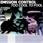 Emission Control - Too Cool To Fool