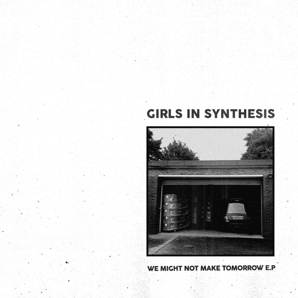 Girls In Synthesis - We Might Not Make Tomorrow