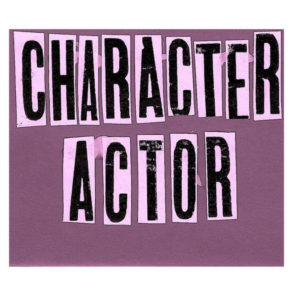 Character Actor - Character Actor