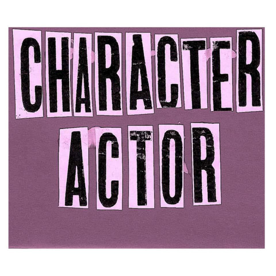 Character Actor - Character Actor