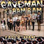 Caveman & Bam Bam - Early Man