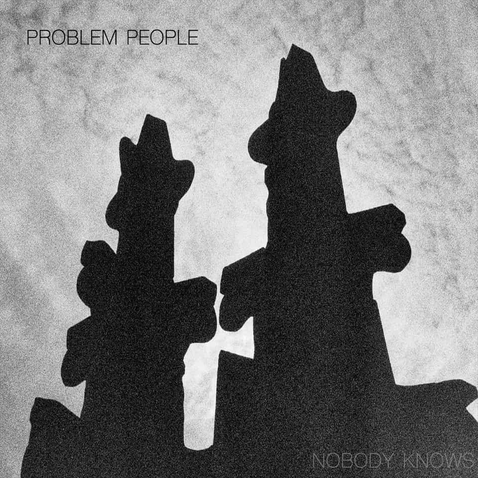 Problem People - Nobody Knows
