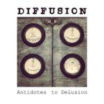 Diffusion - Antodotes To Delusion
