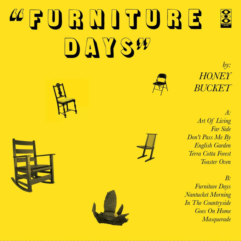Honey Bucket - Furniture Days