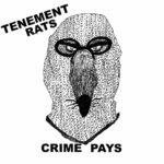 Tenement Rats - Crime Pays