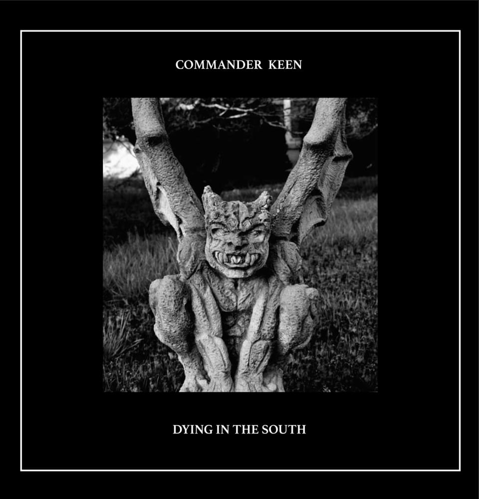 Commander Keen - Dying In The South
