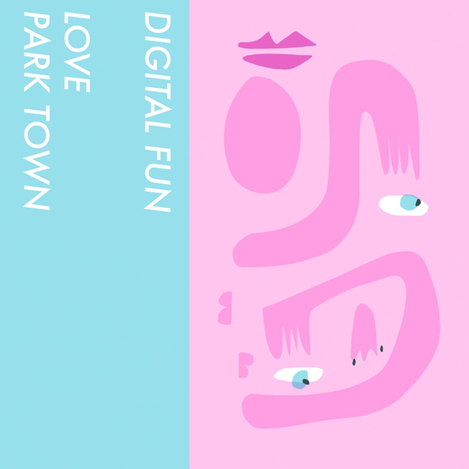 Digital Fun - Love / Park Town / What Did He Or She Do? / Tell Her To Look At Me