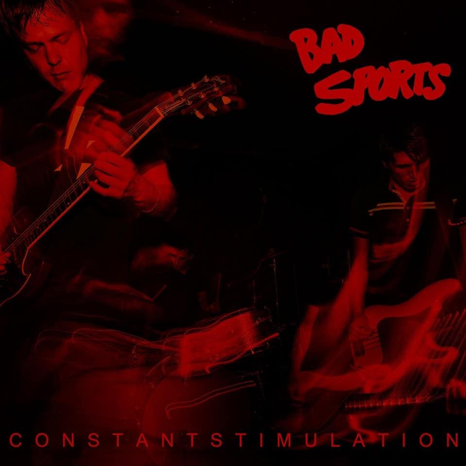 Bad Sports - Constant Stimulation
