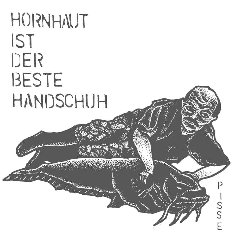 Pisse - Hornhaut ist der beste Handschuh