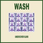 Wash - Undercover Slimo