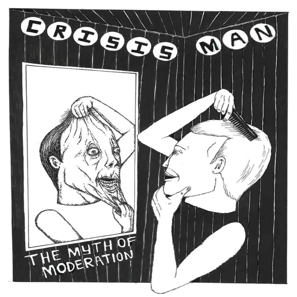 Crisis Man - The Myth Of Moderation