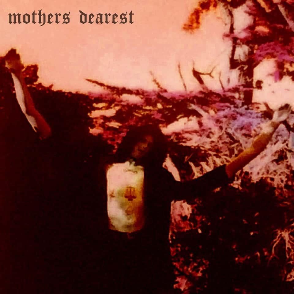 Mothers Dearest - Mothers Dearest