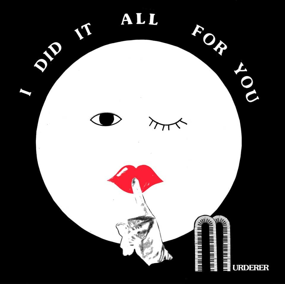 Murderer - I Did It All For You