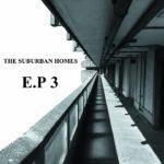 The Suburban Homes - E.P 3