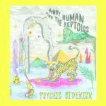 Andy Human & The Reptoids - Psychic Sidekick