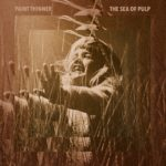 Paint Thinner - The Sea Of Pulp
