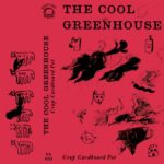 The Cool Greenhouse - Crap Cardboard Pet