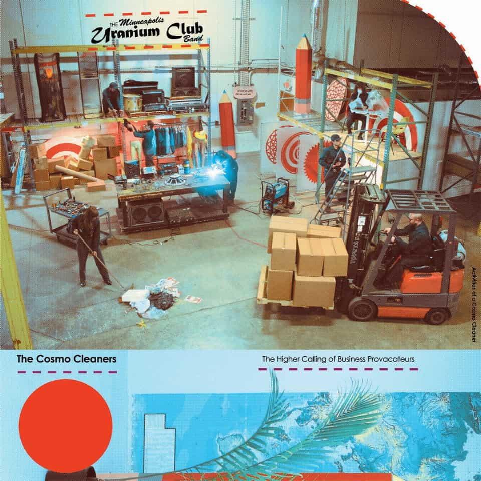 (The Minneapolis) Uranium Club (Band) - The Cosmo Cleaners: The Higher Calling Of Business Provocateurs