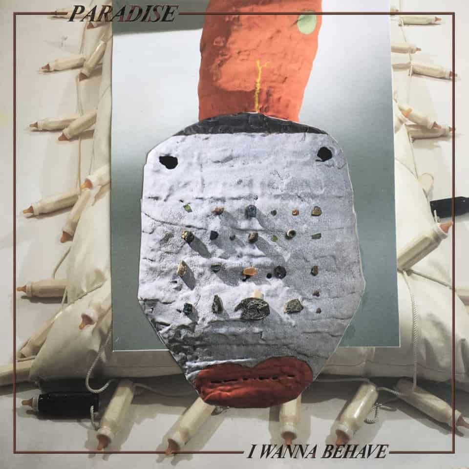 Paradise - I Wanna Behave