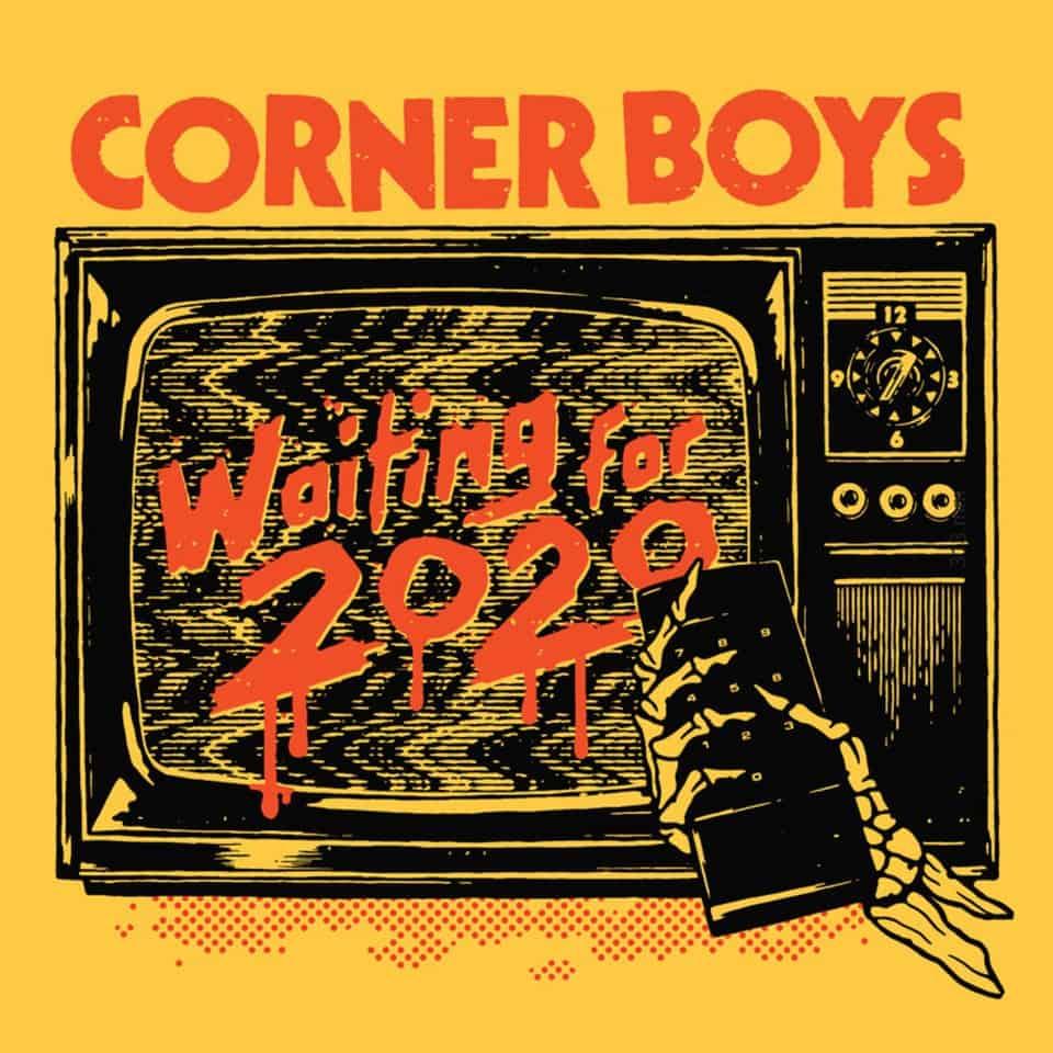 Corner Boys - Waiting For 2020
