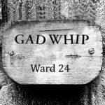 """Gad Whip - Ward 24 7"""""""