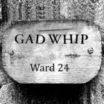 Gad Whip - Ward 24 7""