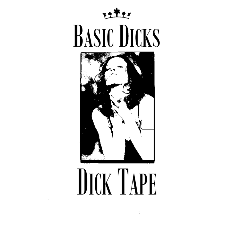 Basic Dicks - Dick Tape
