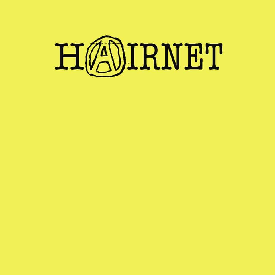 Hairnet - Anarchy Is A Comin'