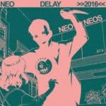 Neo Neos - Neo Delay 2016