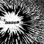 Dregs - The Worst
