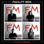 Facility Men - It's Fun To Disappear