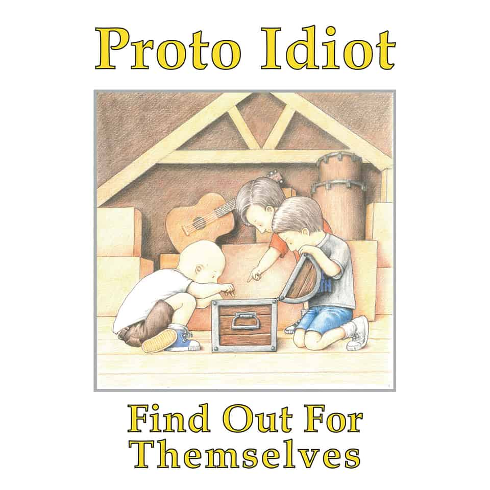 Proto Idiot - Find Out For Themselves