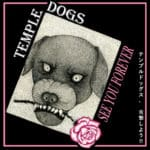 Temple Dogs - See You Forever