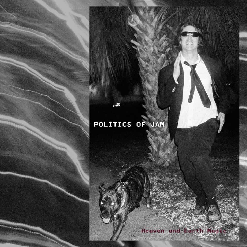 Politics Of Jam - Heaven And Earth Magic