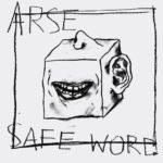 Arse - Safe Word