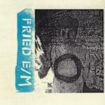 Fried e/M - Tour Tape