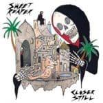 Sweet Reaper - Closer Still